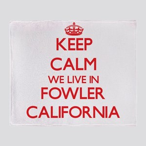 Keep calm we live in Fowler Californ Throw Blanket