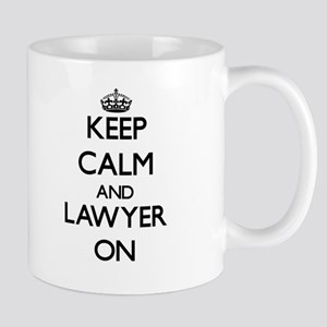 Keep Calm and Lawyer ON Mugs