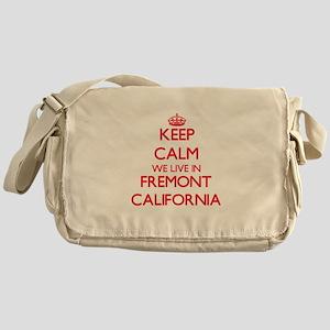 Keep calm we live in Fremont Califor Messenger Bag