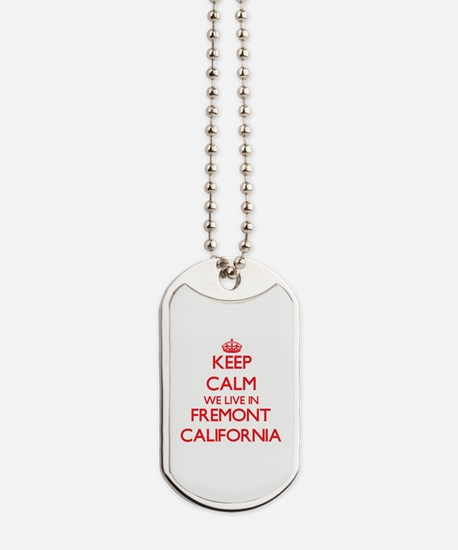 Keep calm we live in Fremont California Dog Tags