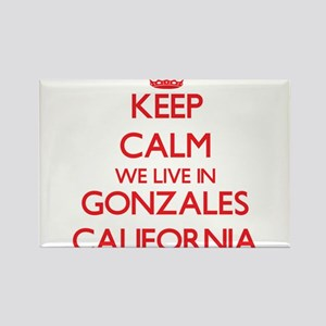 Keep calm we live in Gonzales California Magnets