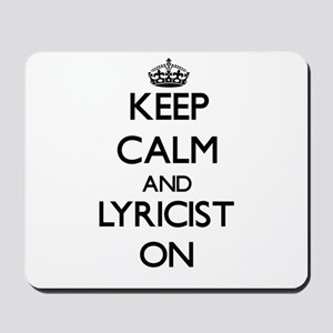 Keep Calm and Lyricist ON Mousepad