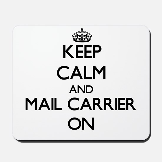 Keep Calm and Mail Carrier ON Mousepad