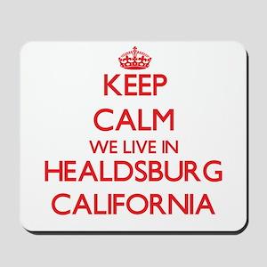 Keep calm we live in Healdsburg Californ Mousepad