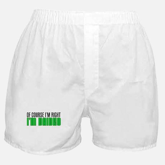 I'm Right I'm Daideo Boxer Shorts