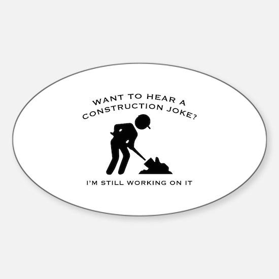 Construction Joke Sticker (Oval)