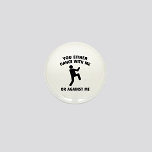 Dance With Me Or Against Me Mini Button
