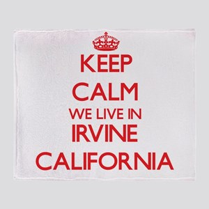 Keep calm we live in Irvine Californ Throw Blanket
