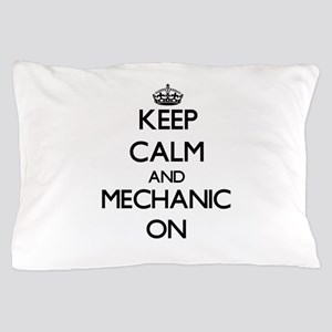 Keep Calm and Mechanic ON Pillow Case