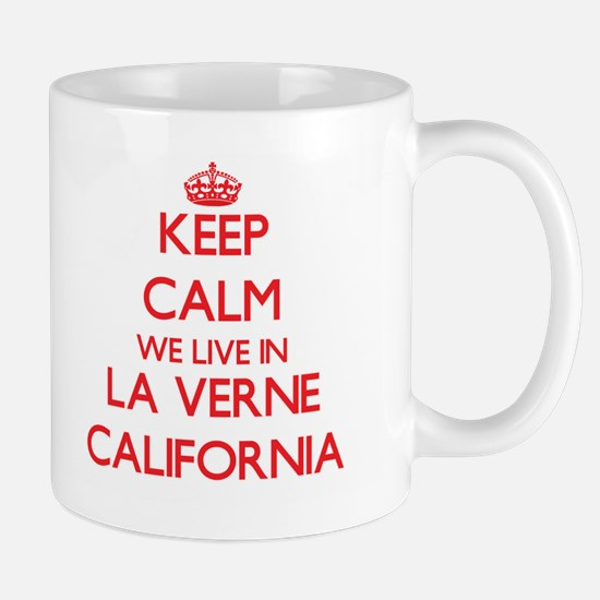 Keep calm we live in La Verne California Mugs