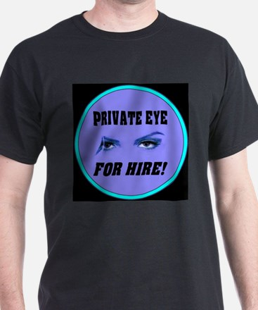 Private Eye For Hire T-Shirt