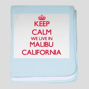 Keep calm we live in Malibu Californi baby blanket