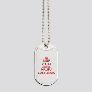 Keep calm we live in Malibu California Dog Tags