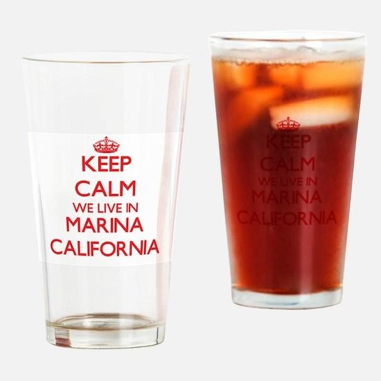 Keep calm we live in Marina Califor Drinking Glass