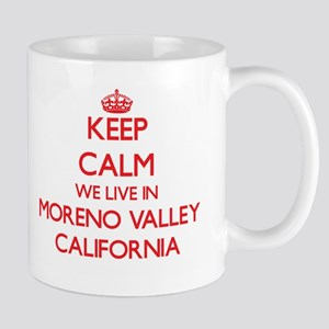 Keep calm we live in Moreno Valley California Mugs