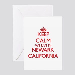 Keep calm we live in Newark Califor Greeting Cards