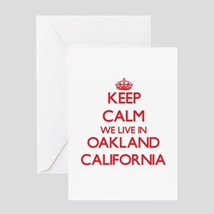 Keep calm we live in Oakland Califo Greeting Cards
