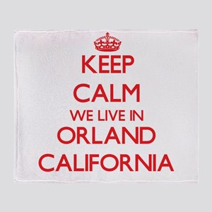 Keep calm we live in Orland Californ Throw Blanket