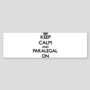 Keep Calm and Paralegal ON Bumper Sticker