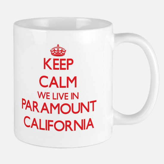 Keep calm we live in Paramount California Mugs