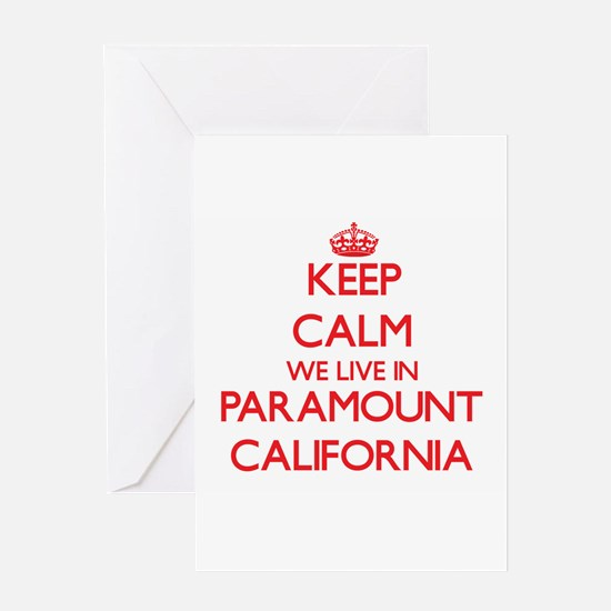 Keep calm we live in Paramount Cali Greeting Cards