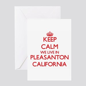 Keep calm we live in Pleasanton Cal Greeting Cards