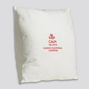 Keep calm we live in Rancho Cu Burlap Throw Pillow