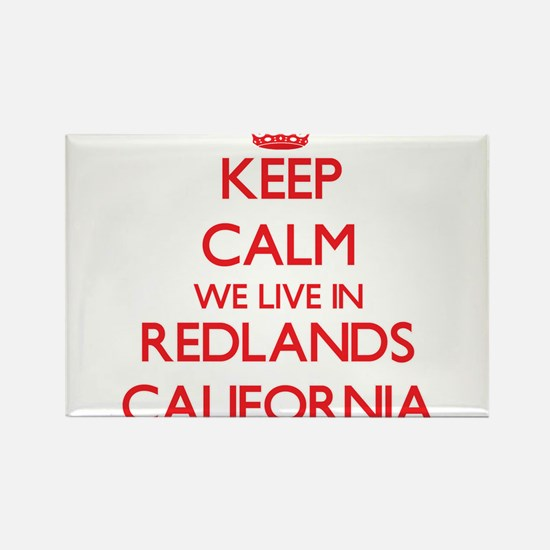 Keep calm we live in Redlands California Magnets