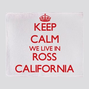 Keep calm we live in Ross California Throw Blanket