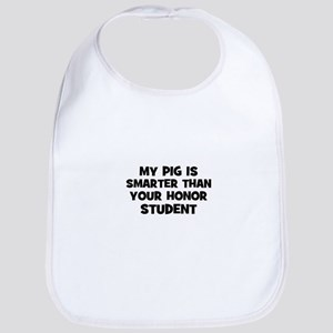 my pig is smarter than your h Bib