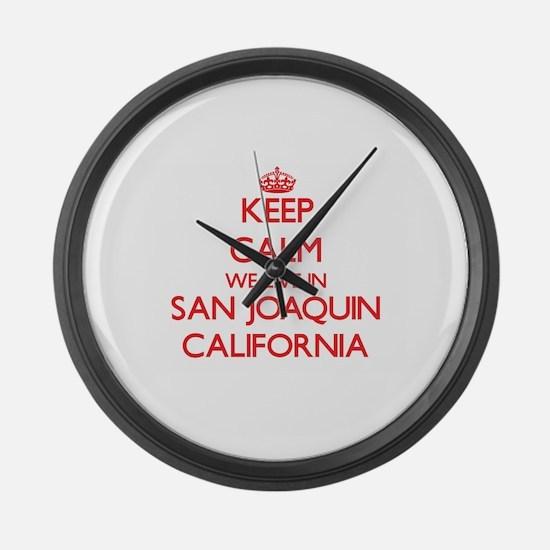 Keep calm we live in San Joaquin Large Wall Clock