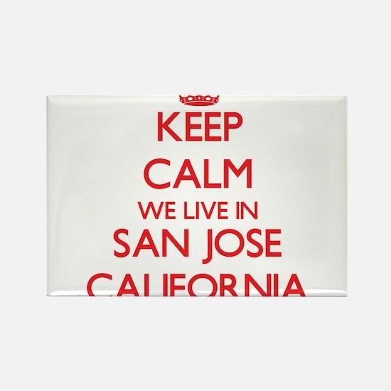 Keep calm we live in San Jose California Magnets