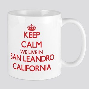 Keep calm we live in San Leandro California Mugs