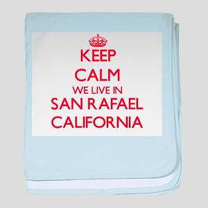 Keep calm we live in San Rafael Calif baby blanket