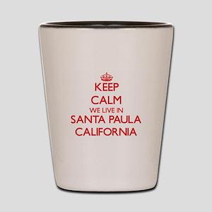 Keep calm we live in Santa Paula Califo Shot Glass