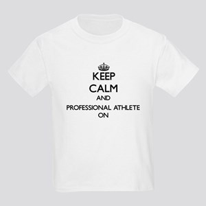 Keep Calm and Professional Athlete ON T-Shirt
