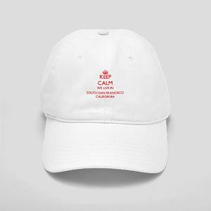 Keep calm we live in South San Francisco Calif Cap