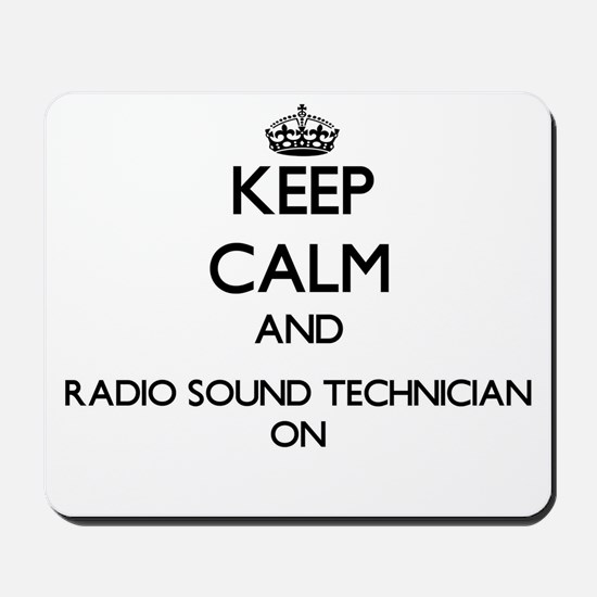 Keep Calm and Radio Sound Technician ON Mousepad