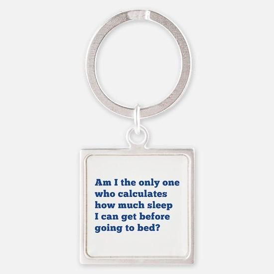How Much Sleep Square Keychain