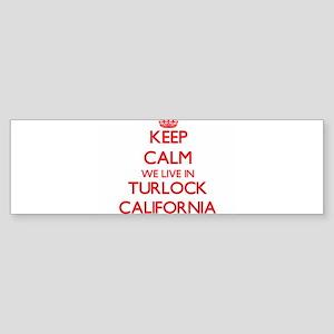 Keep calm we live in Turlock Califo Bumper Sticker