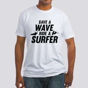 Save A Wave Ride A Surfer Fitted T-Shirt
