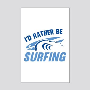 I'd Rather Be Surfing Mini Poster Print