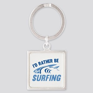 I'd Rather Be Surfing Square Keychain