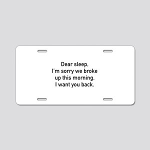Dear Sleep Aluminum License Plate