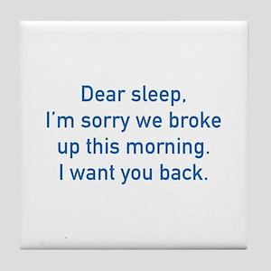 Dear Sleep Tile Coaster