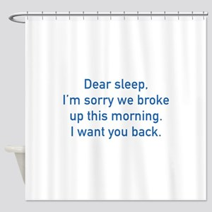 Dear Sleep Shower Curtain