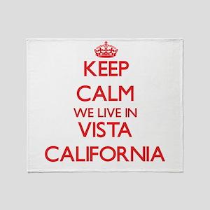 Keep calm we live in Vista Californi Throw Blanket