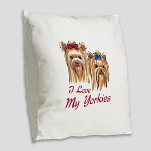 I LOVE MY YORKIES Burlap Throw Pillow