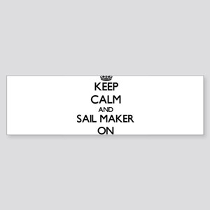 Keep Calm and Sail Maker ON Bumper Sticker