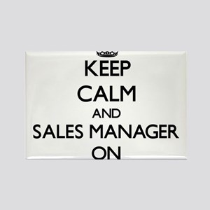 Keep Calm and Sales Manager ON Magnets